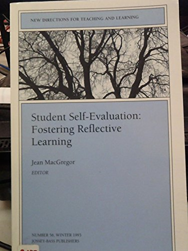 9781555426835: Student Self-Evaluation: Fostering Reflective Learning: New Directions for Teaching and Learning, Number 56 (J-B TL Single Issue Teaching and Learning)