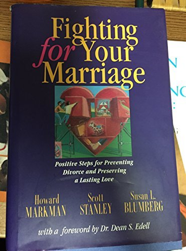 9781555427009: Fighting for Your Marriage: Positive Steps for Preventing Divorce and Preserving Lasting Love (JOSSEY BASS SOCIAL AND BEHAVIORAL SCIENCE SERIES)