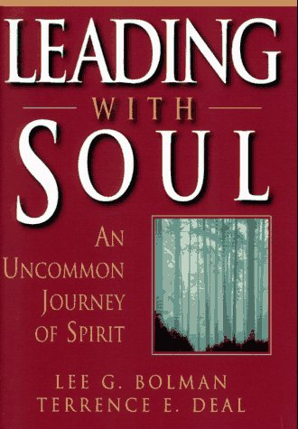 9781555427078: Leading with Soul: An Uncommon Journey of Spirit (Jossey-Bass Management)