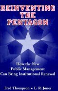 Reinventing the Pentagon: How the New Public Management Can Bring Institutional Renewal (Jossey ...