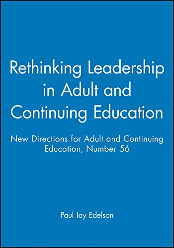 9781555427290: Rethinking Leadership in Adult and Continuing Education: New Directions for Adult and Continuing Education, Number 56 (J-B ACE Single Issue Adult & Continuing Education) (No 56)