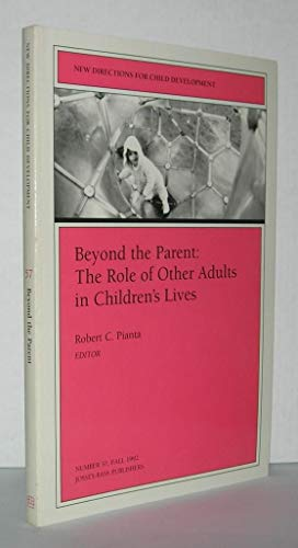 9781555427320: Beyond the Parent: The Role of Other Adults in Children's Lives (Jossey Bass Education Series)