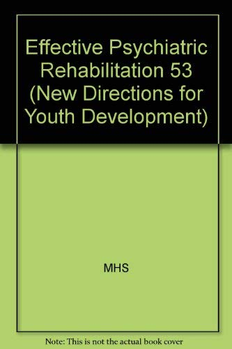 Effective Psychiatric Rehabilitation (New Directions for Youth: MHS
