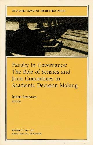 9781555427719: Faculty Governance 75: Faculty in Governance No 75: The Role of Senates and Joint Committees in Academic Decision Making (New Directions for Higher Education)