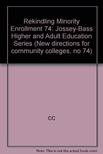 Rekindling Minority Enrollment (New Directions for Community Colleges) (1555427863) by Angel, Dan