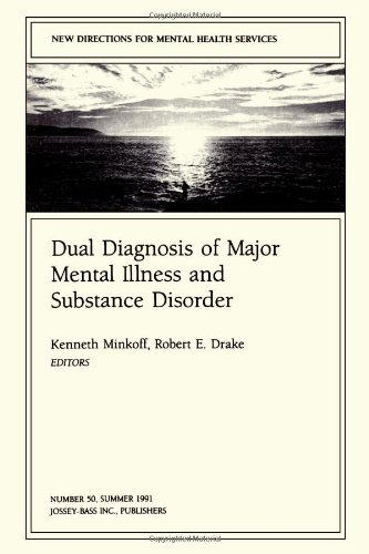 9781555427948: New Directions for Mental Health Services, Dual Diagnosis of Major Mental Illness and Substance Disorder: New Directions for Mental Health Services, ... Single Issue Mental Health Services) (No 50)
