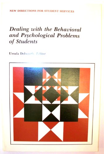 Dealing with Behavior and Psychological Problems: New Directions for Student Services, Number 45 (...