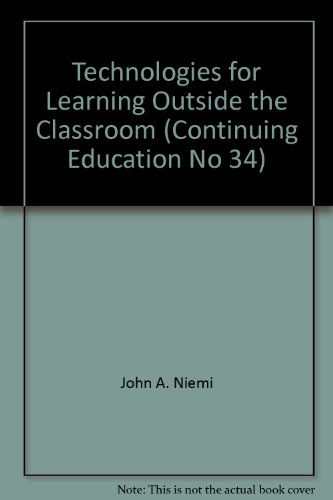 Technologies for Learning Outside the Classroom (New: John A. Niemi,