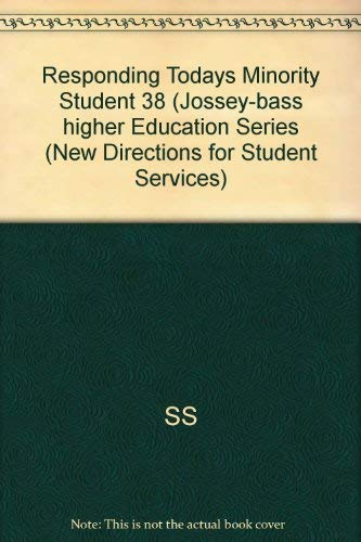 9781555429713: Responding to the Needs of Today's Minority: New Directions for Student Services, Number 38 (J-B SS Single Issue Student Services)