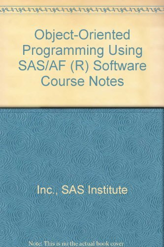 9781555442095: Object-Oriented Programming Using SAS/AF (R) Software Course Notes