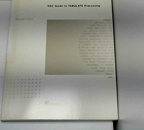 9781555444167: Sas Guide to Tabulate Processing