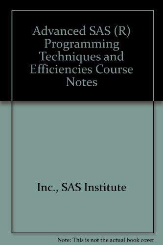 9781555445072: Advanced SAS (R) Programming Techniques and Efficiencies Course Notes