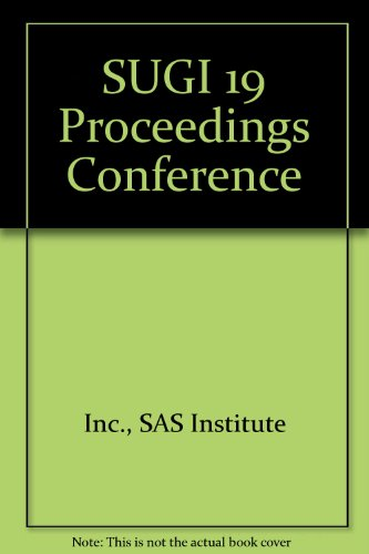 SUGI 19 Proceedings Conference: Inc., SAS Institute