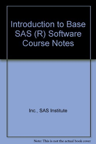 Introduction to Base SAS (R) Software Course: Inc., SAS Institute
