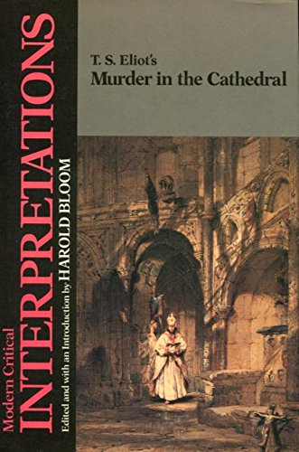 T.S. Eliot's Murder in the Cathedral (Bloom's: T. S. Eliot