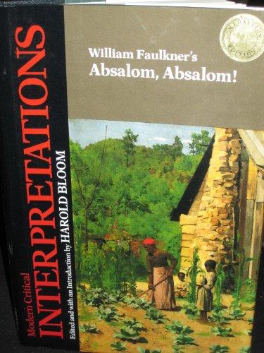William Faulkner's Absalom, Absalom (Bloom's Modern Critical Interpretations): Harold ...