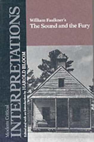 9781555460426: The Sound and the Fury (MCI) (Bloom's Modern Critical Interpretations)