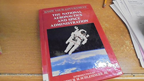 9781555461201: The National Aeronautics and Space Administration (Know Your Government)