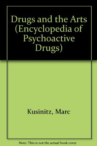 9781555462246: Drugs and the Arts (Encyclopedia of Psychoactive Drugs, Series 2)