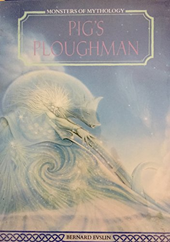 9781555462567: Pig's Ploughman (Monsters of Mythology)
