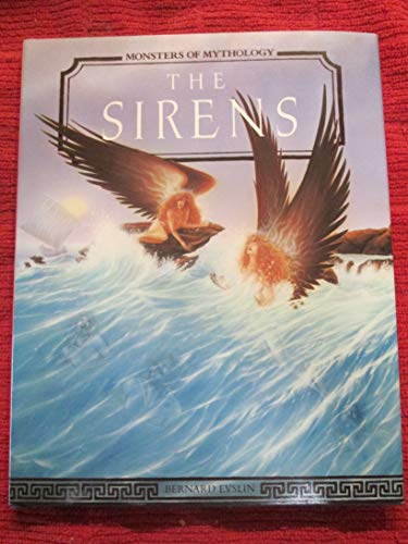 9781555462581: The Sirens (Monsters of Mythology)