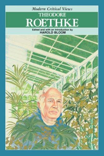 9781555462871: Theodore Roethke (Bloom's Modern Critical Views)