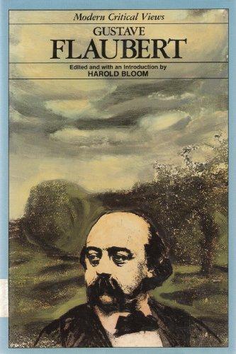 Gustave Flaubert (Bloom's Modern Critical Views)
