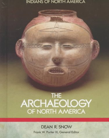 9781555466916: The Archaeology of North America (Indians of North America)