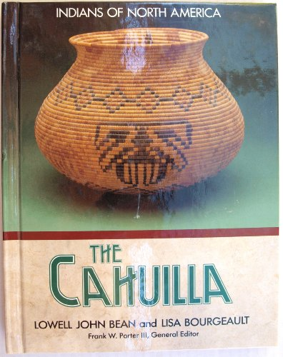 THE CAHUILLA: Bean, Lowell John and Lisa Bourgeault