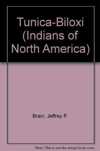 The Tunica-Biloxi (Indians of North America): Brain, Jeffrey, Porter, Frank W.