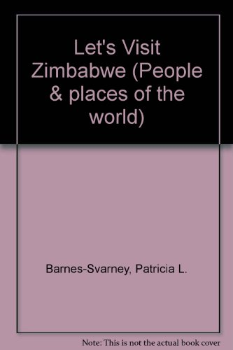 Zimbabwe (Places and Peoples of the World) (1555467997) by Barnes-Svarney, Patricia L.