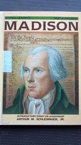 9781555468156: James Madison (World Leaders Past and Present)