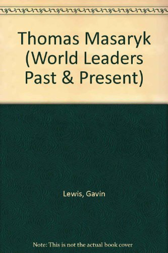 Tomas Masaryk (World Leaders Past & Present): Lewis, Gavin