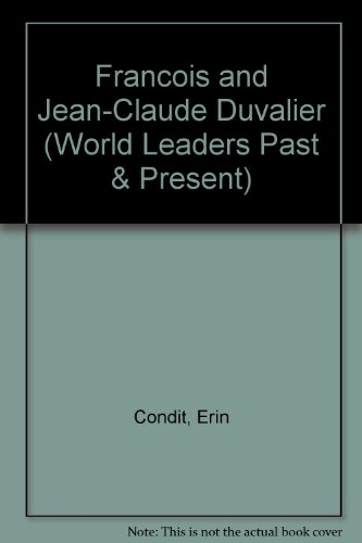 9781555468323: Francois and Jean-Claude Duvalier (World Leaders Past & Present)