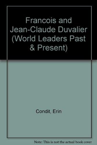 Francois & Jean-Claude Duvalier (World Leaders Past & Present): Condit, Erin