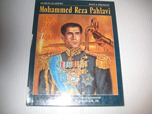 9781555468477: Mohammad Reza Pahlavi (World Leaders Past and Present)
