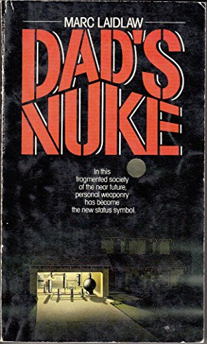 Dad's Nuke: Laidlaw, Marc