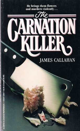 The Carnation Killer: Callahan, James