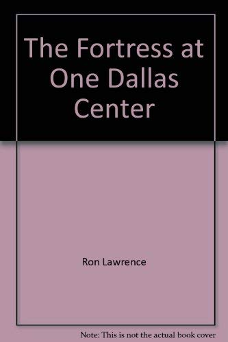 The Fortress at One Dallas Center: Lawrence, Ron