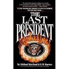 9781555472481: The Last President