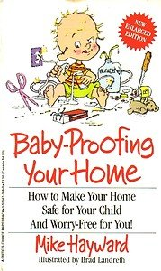 Baby-Proofing Your Home: Hayward, Michael