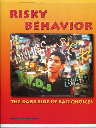 9781555483418: Risky Behavior ** the Dark Side of Bad Choices ** Vhs & 29 Page Teacher's Resource Book * in Original Binder Case (HUMAN RELATIONS MEDIA)