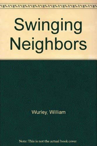 Swinging Neighbors: Wurley, William