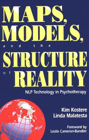 Maps, Models, and the Structure of Reality: Nlp Technology in Psychotherapy: Malatesta, Linda, ...
