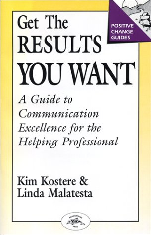 Get the Results You Want: Guide to: Kostere, Kim M.