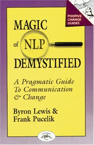 9781555520175: Magic of NLP Demystified: A Pragmatic Guide to Communication & Change (Positive Change Guides)
