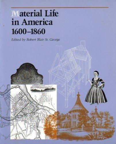 Material Life In America, 1600-1860