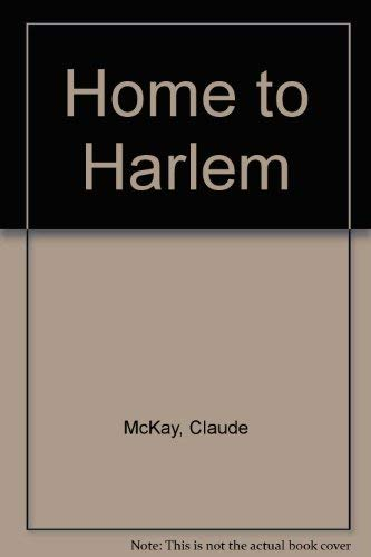 9781555530235: Home To Harlem (Northeastern Library of Black Literature)