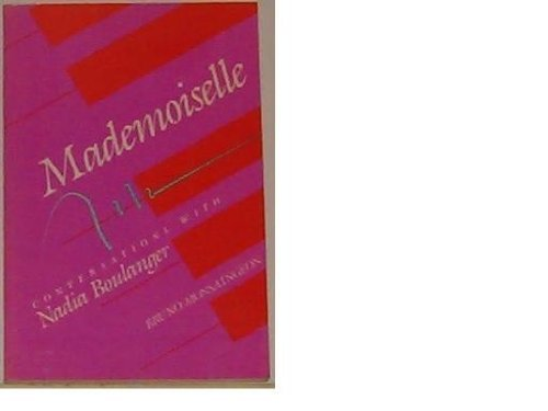 9781555530266: Mademoiselle: Conversations with Nadia Boulanger