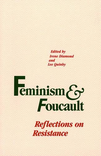 Feminism and Foucault: Reflections on Resistance